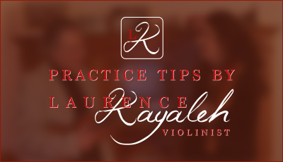 Practice Tips by Laurence Kayaleh - January 2018