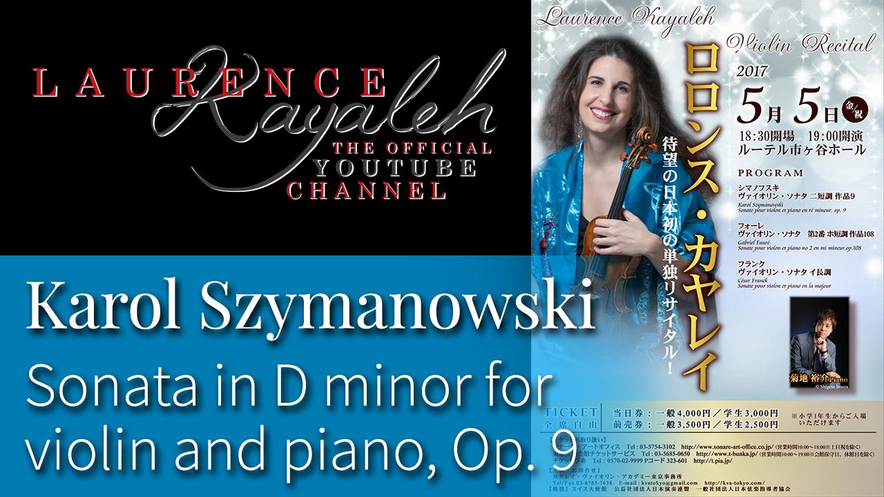 Laurence Kayaleh in Tokyo | K. Szymanowski - Violin Sonata in D minor, Op. 9