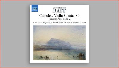 Joachim Raff Complete Violin Sonatas (volume1) - Release Date