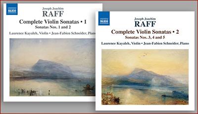 Joachim Raff Complete Violin Sonatas (volume 1 & 2) - Date de Sortie - Laurence Kayaleh Violoniste
