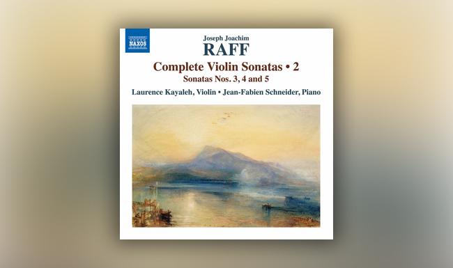 Joachim Raff - Complete Violin Sonatas, Vol. 2 - Laurence Kayaleh, Violin - Jean-Fabien Schneider, Piano